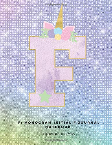 F: Monogram Initial F Journal Notebook for Unicorn Believers