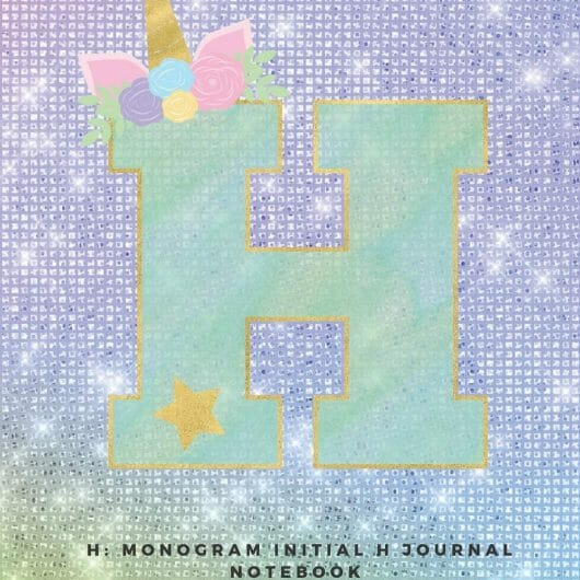 H: Monogram Initial H Journal Notebook for Unicorn Believers