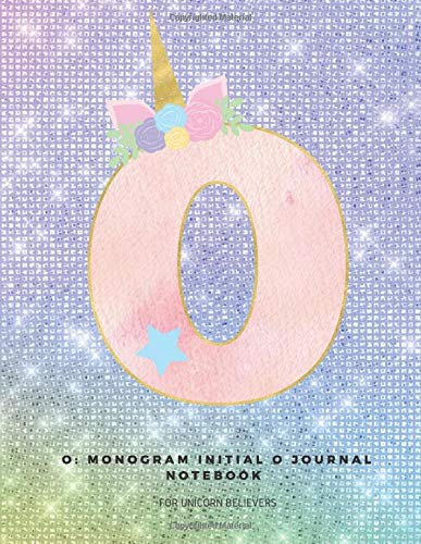 O: Monogram Initial O Journal Notebook for Unicorn Believers