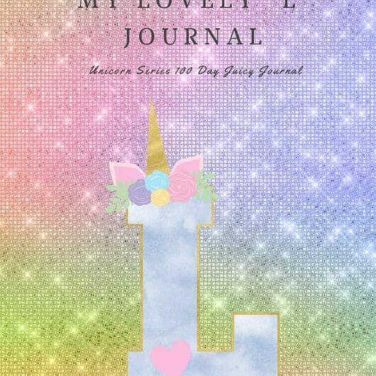"My Lovely ""L"" Journal: Unicorn Series 100 Day Juicy Journal"
