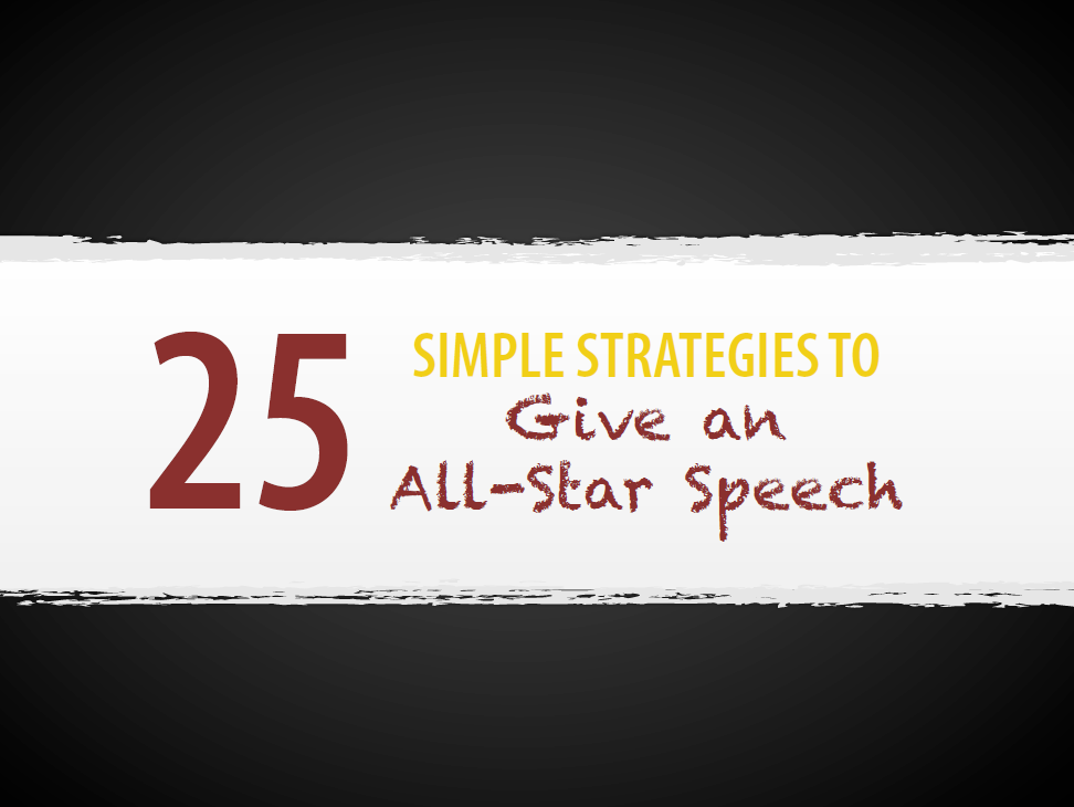 Top 25 Tips To Give An All Star Speech