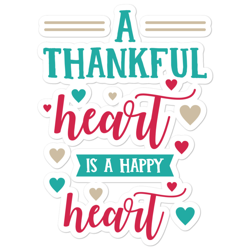 A Thankful Heart Is A Happy Heart Bubble-Free Planner, Journal and Laptop Stickers
