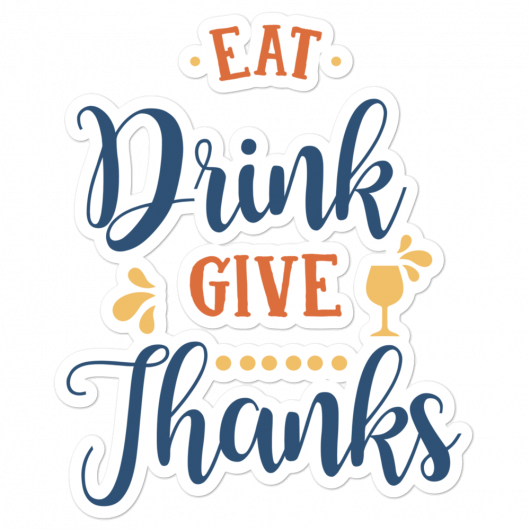 Eat Drink Give Thanks Bubble-Free Planner, Journal and Laptop Stickers