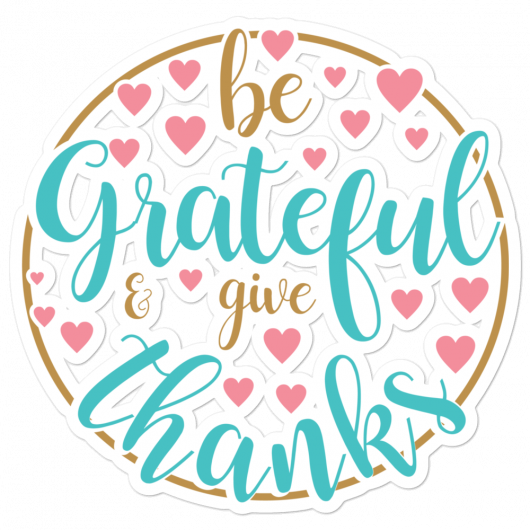 Be Grateful And Give Thanks Design 2 Bubble-Free Planner, Journal and Laptop Stickers