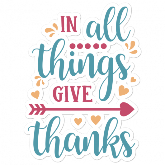 In All Things Give Thanks Bubble-Free Planner, Journal and Laptop Stickers