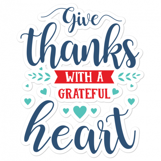 Give Thanks With A Grateful Heart Bubble-Free Planner, Journal and Laptop Stickers