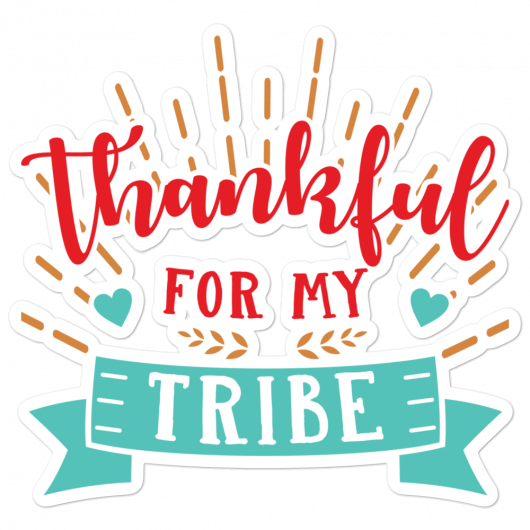 Thankful For My Tribe Bubble-Free Planner, Journal and Laptop Stickers