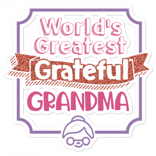 World's Greatest Grateful Grandma Bubble-Free Planner, Journal and Laptop Stickers