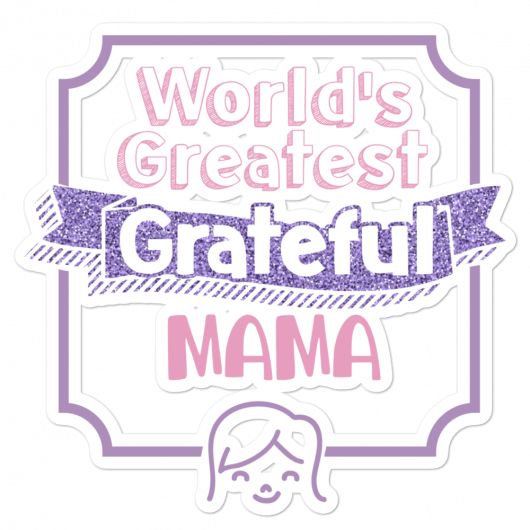 World's Greatest Grateful Mama Bubble-Free Planner, Journal and Laptop Stickers