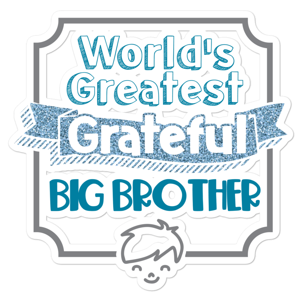World's Greatest Grateful Big Brother Bubble-Free Planner, Journal and Laptop Stickers