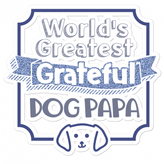 World's Greatest Grateful Dog Papa Bubble-Free Planner, Journal and Laptop Stickers