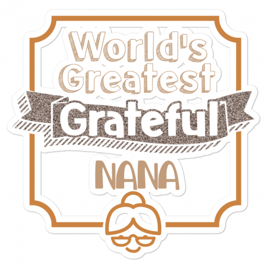 World's Greatest Grateful Nana Bubble-Free Planner, Journal and Laptop Stickers