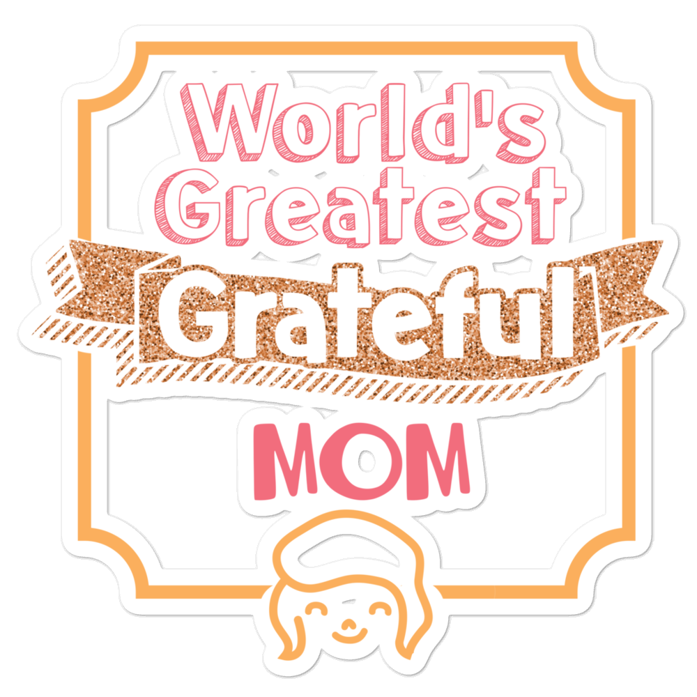 World's Greatest Grateful Mom Bubble-Free Planner, Journal and Laptop Stickers