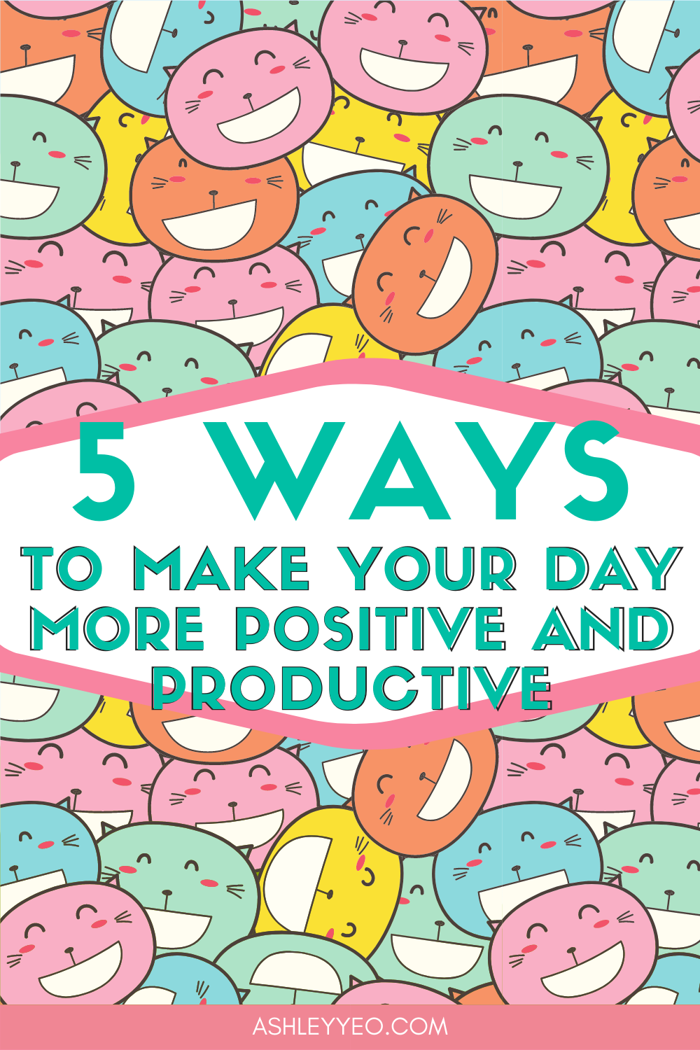 Five Ways to Make Your Day More Positive and Productive