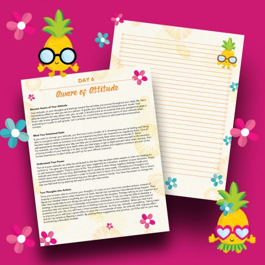 Pineapple Journal Pages - 30 Positivity And Self-Growth Lessons For Girl Power Halo of Happiness – Day 6 Printable Journal Pages - Become Aware of Attitude - Members Only