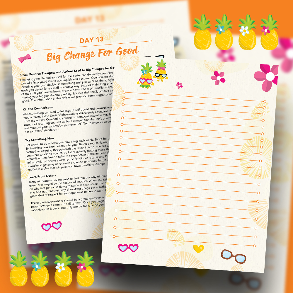 Pineapple Journal Pages - 30 Positivity And Self-Growth Lessons For Girl Power Halo of Happiness – Day 13 Printable Journal Pages -Small, Positive Thoughts and Actions Lead to Big Changes - Members Only