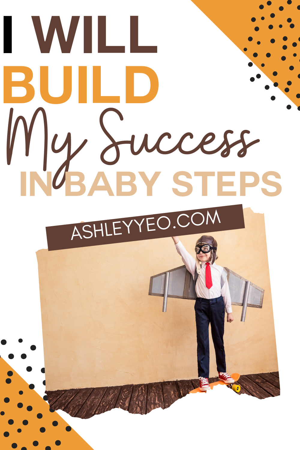 I Will Build My Success In Baby Steps