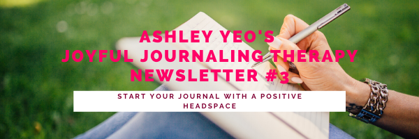 Joyful Journaling Therapy Newsletter #3 – Start Your Journal With A Positive Headspace - Printable - Members Only