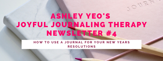 Joyful Journaling Therapy Newsletter #4 – How To Use A Journal For Your New Years Resolutions - Printable - Members Only