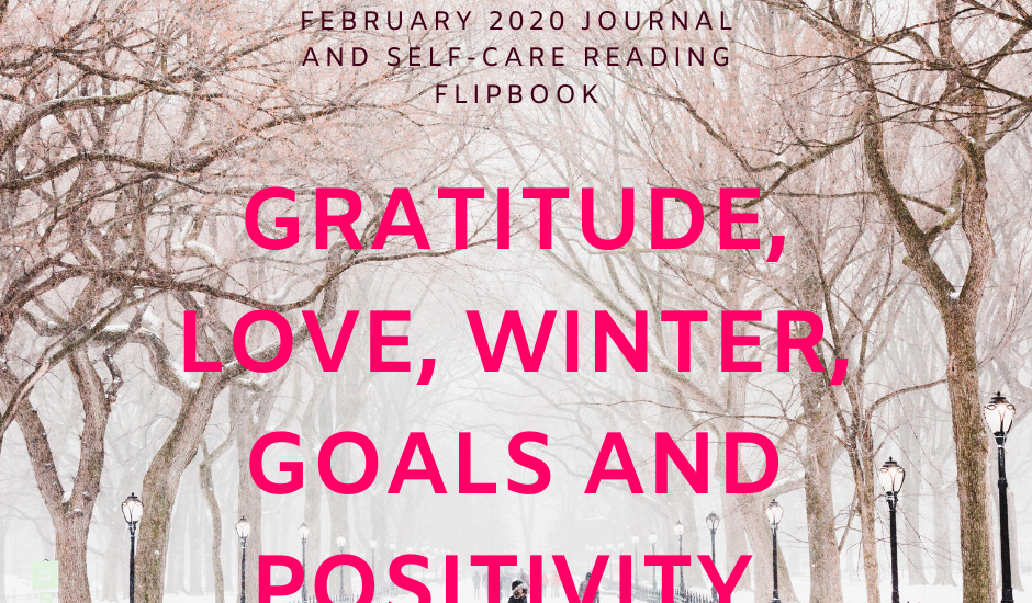 February 2020 Journal and Self-Care Reading Flipbook - Gratitude, Love, Winter, Goals and Positivity