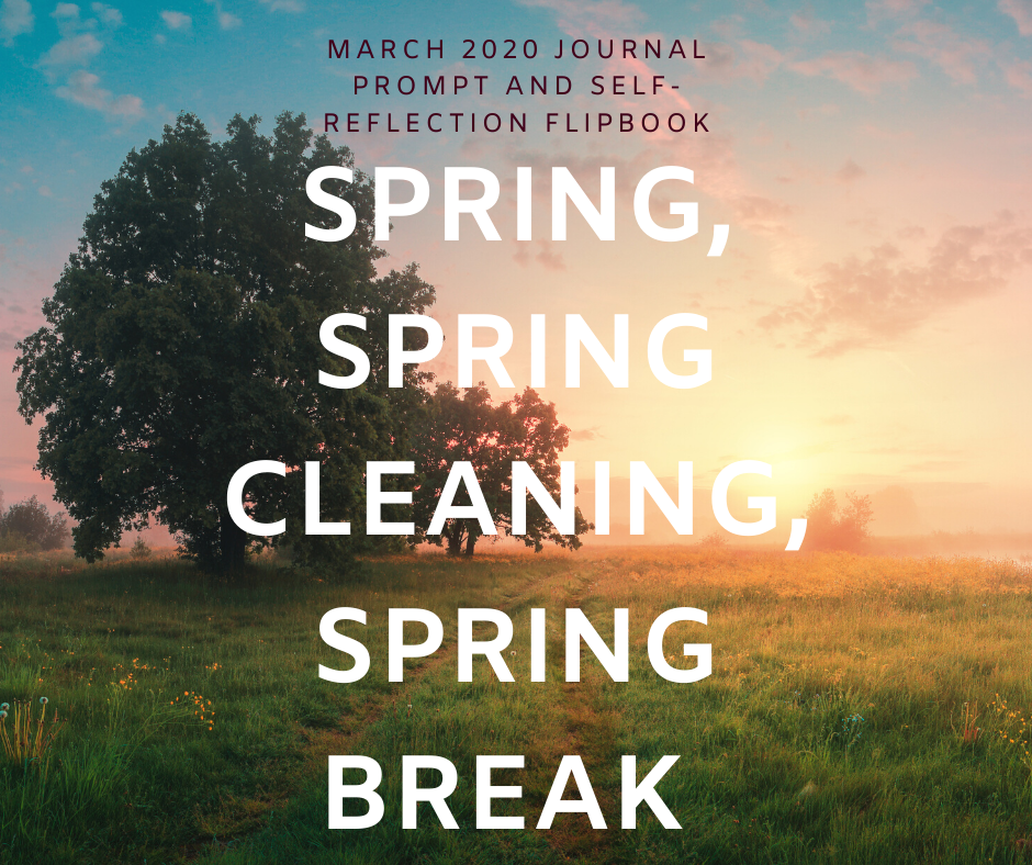 March 2020 Journal Prompt and Self-Reflection Flipbook - Spring, Spring Cleaning, Spring Break