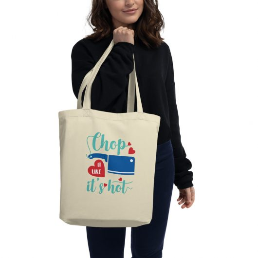 Chop It Like Its Hot Eco Tote Bag