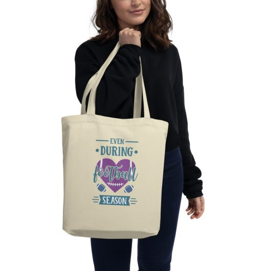 Even During Football Season Eco Tote Bag