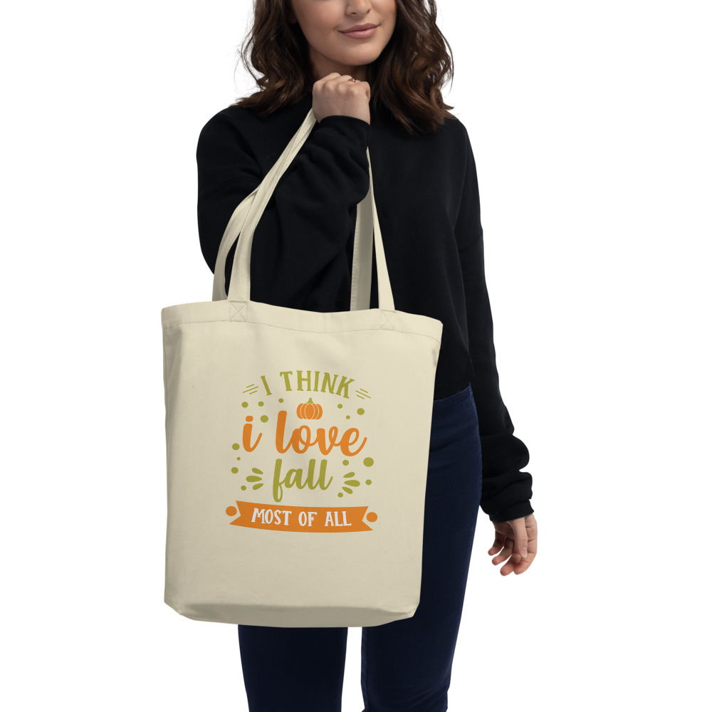 I Think I Love Fall Most Of All Eco Tote Bag
