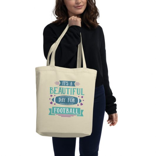 Its A Beautiful Day For Football Eco Tote Bag