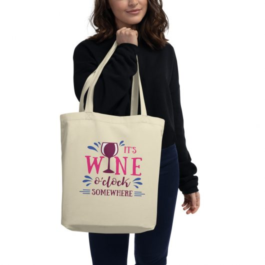 Its Wine Oclock Somewhere Eco Tote Bag