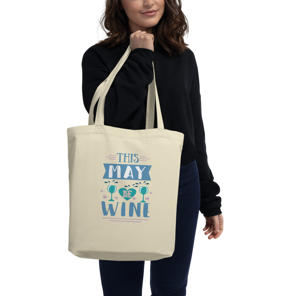 This May Be Wine Eco Tote Bag