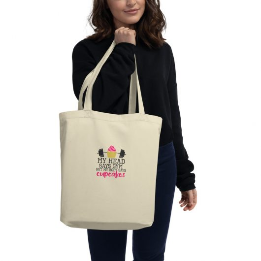 My Head Says Gym But My Body Says Cupcakes Eco Tote Bag