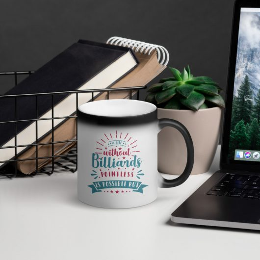 A Life Without Billiards Is Possible But Pointless Matte Black Magic Mug