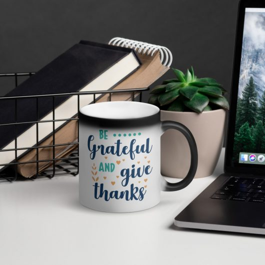 Be Grateful And Give Thanks Design 2 Matte Black Magic Mug
