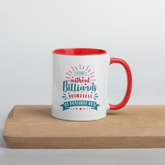 A Life Without Billiards Is Possible But Pointless Mug with Color Inside