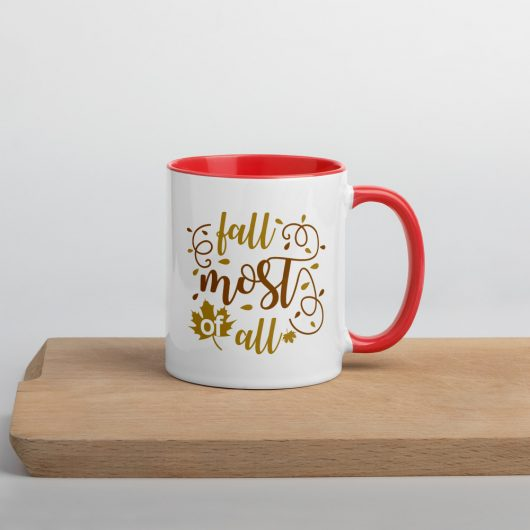 Fall Most Of All Mug with Color Inside
