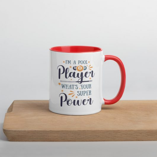 I Am A Pool Player Whats Your Super Power Mug with Color Inside