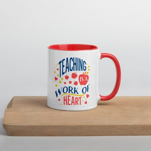 Teaching Is A Work Of Heart Design 2 Mug with Color Inside