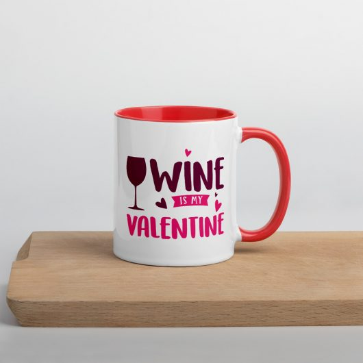 Wine Is My Valentine Mug with Color Inside