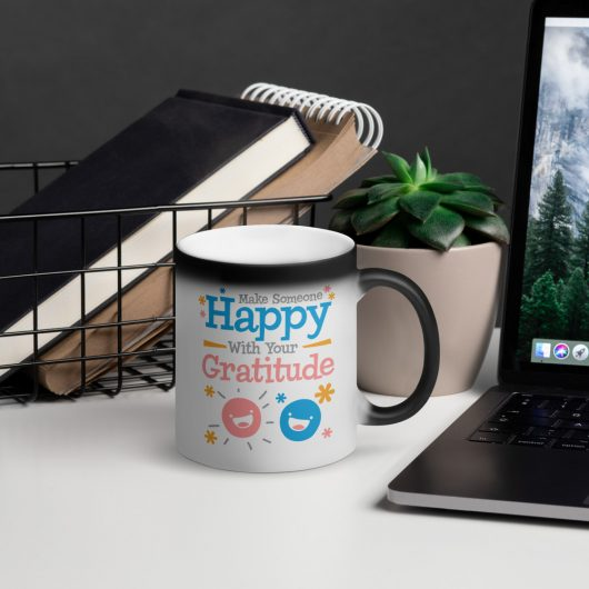 Make Someone Happy With Your Gratitude Matte Black Magic Mug