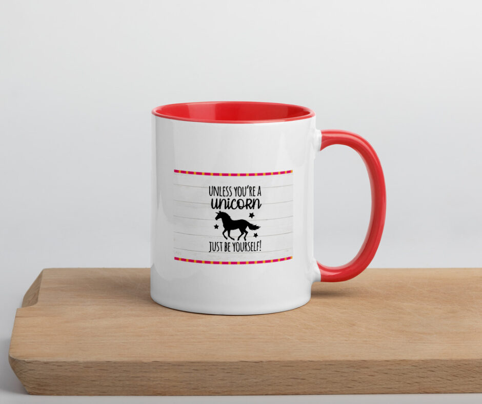 Unless You Are A Unicorn Just Be Yourself Mug with Color Inside