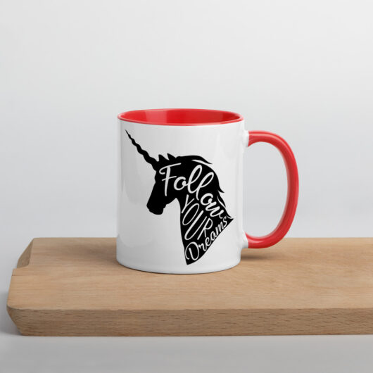 Follow Your Dreams And Be Magical Like Unicorns Mug with Color Inside