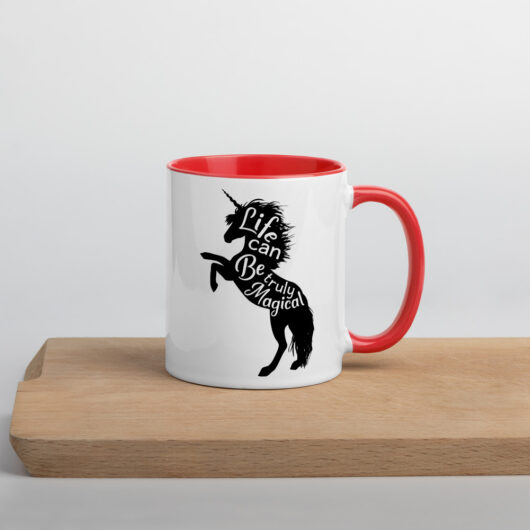 Life Can Be Truly Magical Like Unicorns Mug with Color Inside