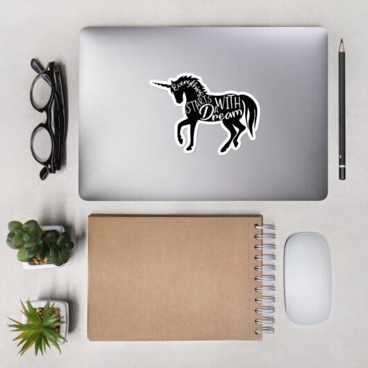 Everything Starts With A Dream And Unicorns Bubble-Free Vinyl Sticker