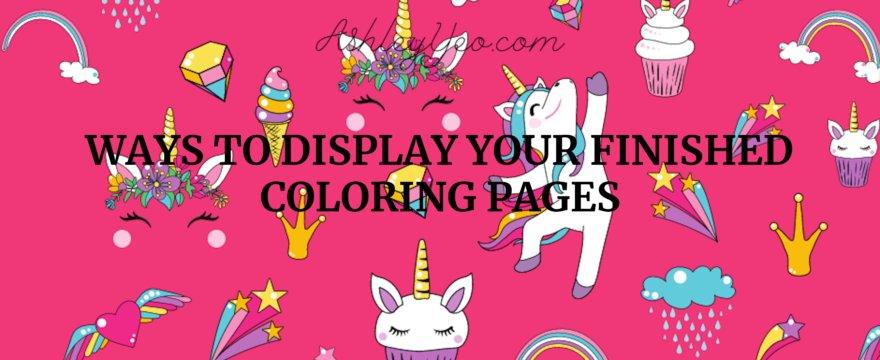 Ways to Display Your Finished Coloring Pages