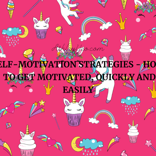 Self-Motivation Strategies - How to Get Motivated, Quickly and Easily