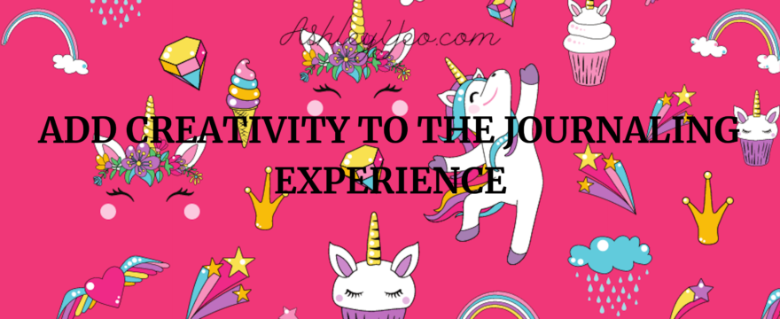 Add Creativity to the Journaling Experience