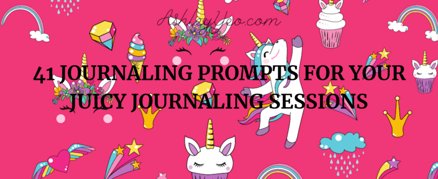41 Journaling Prompts for Your Juicy Journaling Sessions