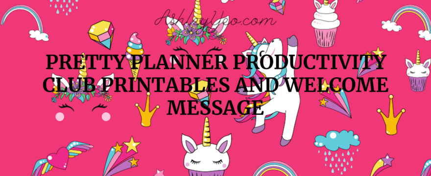 Pretty Planner Productivity Club Printables and Welcome Message