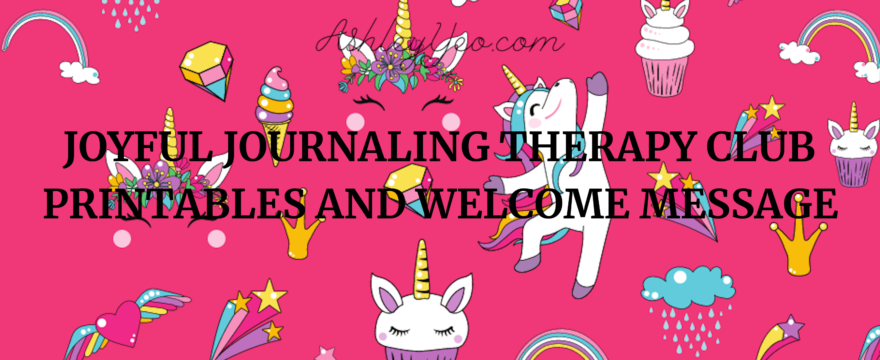Joyful Journaling Therapy Club Printables and Welcome Message